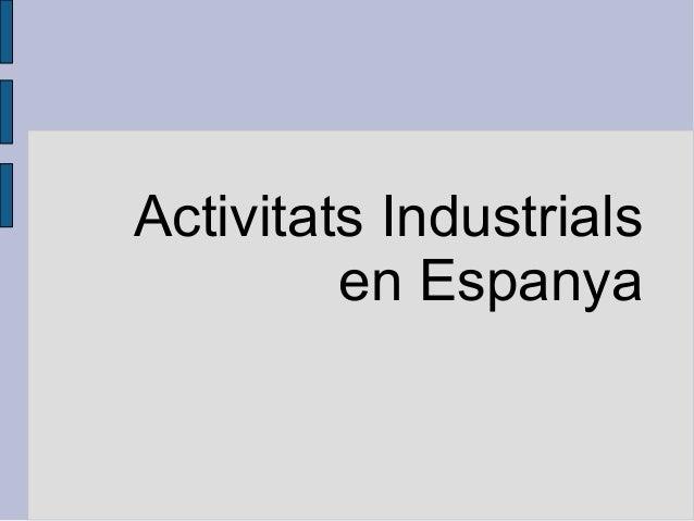 Activitats Industrials en Espanya
