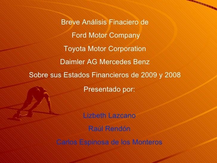 Breve Análisis Finaciero de Ford Motor Company Toyota Motor Corporation Daimler AG Mercedes Benz Sobre sus Estados Financi...