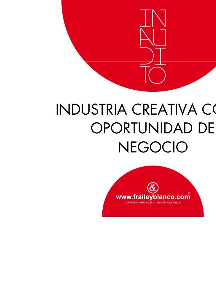 INDUSTRIA CREATIVA COMO    OPORTUNIDAD DE        NEGOCIO