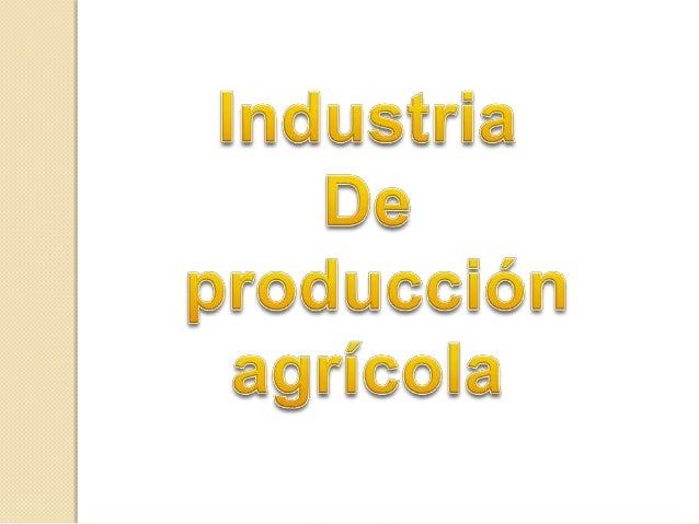 Industria de produccion agricola
