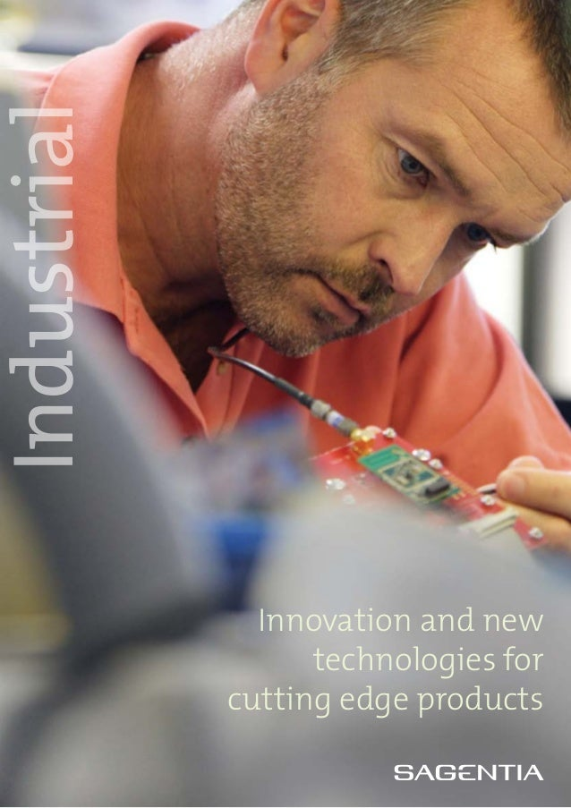 Industrial               Innovation and new                   technologies for             cutting edge products