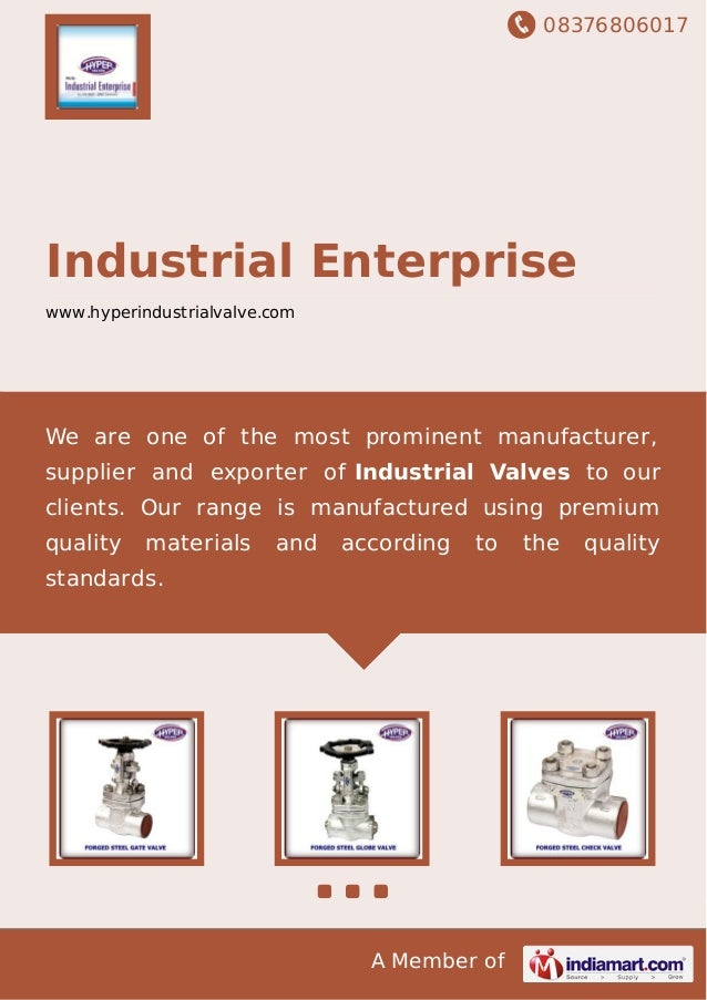08376806017 A Member of Industrial Enterprise www.hyperindustrialvalve.com We are one of the most prominent manufacturer, ...