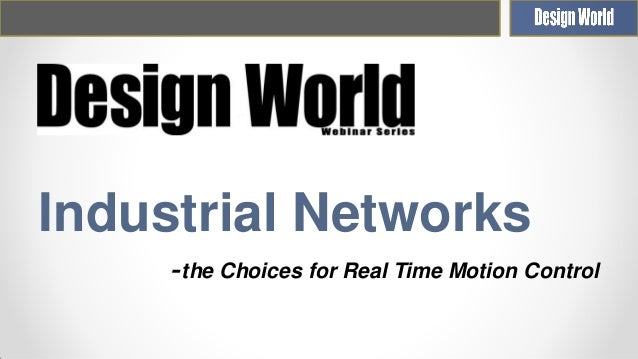 Industrial Networks -the Choices for Real Time Motion Control