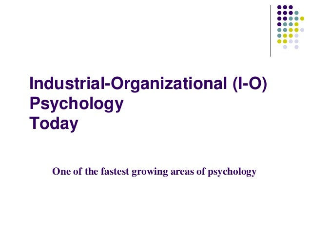 industrial and organizational psychology paper i o Industrial/organizational psychologists (i/o psychology), sometimes referred to as occupational psychologists, have training and knowledge in the science of behavior.