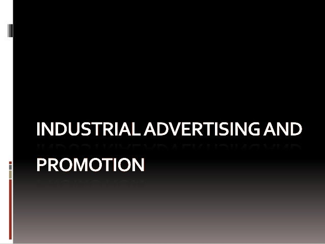 Presentation on Industrial advertising and promotion