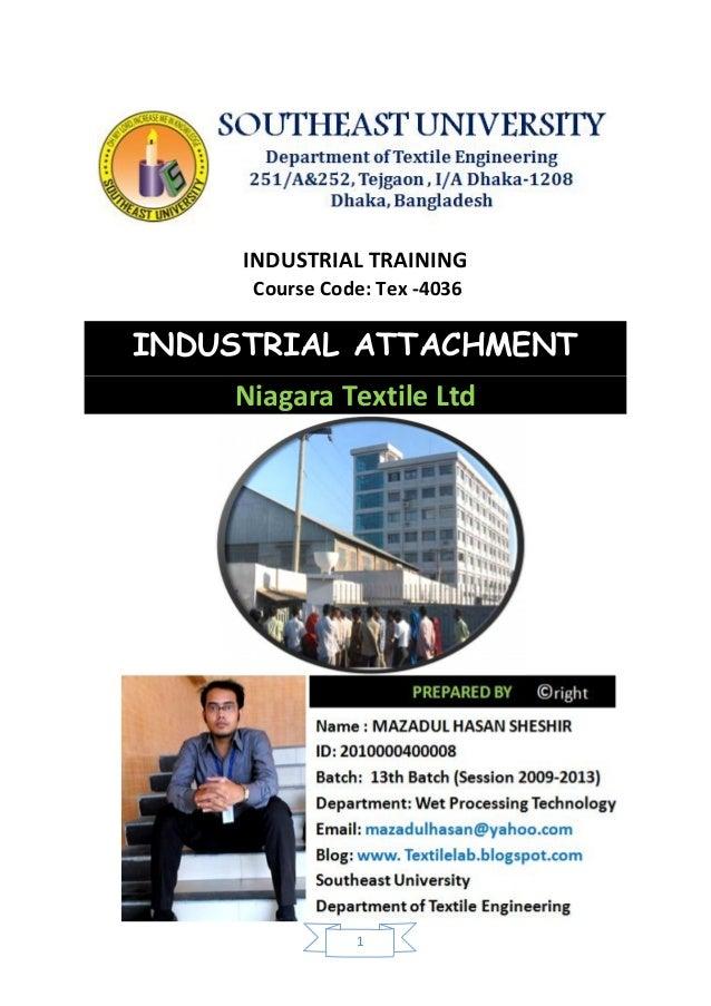 1 INDUSTRIAL TRAINING Course Code: Tex -4036 INDUSTRIAL ATTACHMENT Niagara Textile Ltd