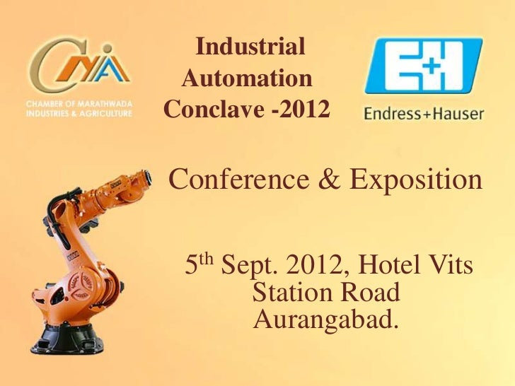 Industrial AutomationConclave -2012Conference & Exposition 5th Sept. 2012, Hotel Vits       Station Road       Aurangabad.