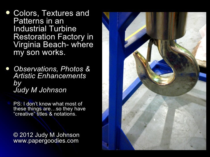    Colors, Textures and    Patterns in an    Industrial Turbine    Restoration Factory in    Virginia Beach- where    my ...