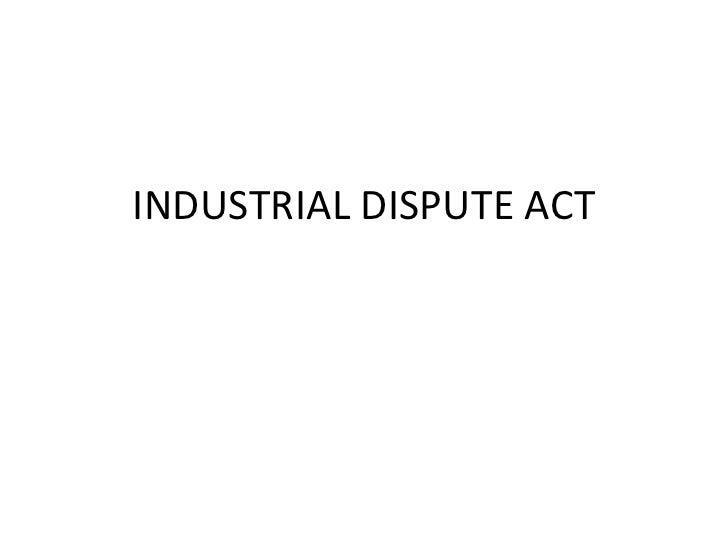 INDUSTRIAL DISPUTE ACT