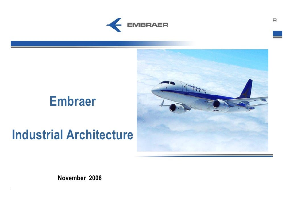 Embraer  Industrial Architecture          November 2006