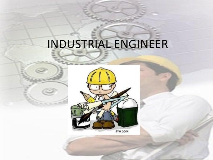 Industrial enginner