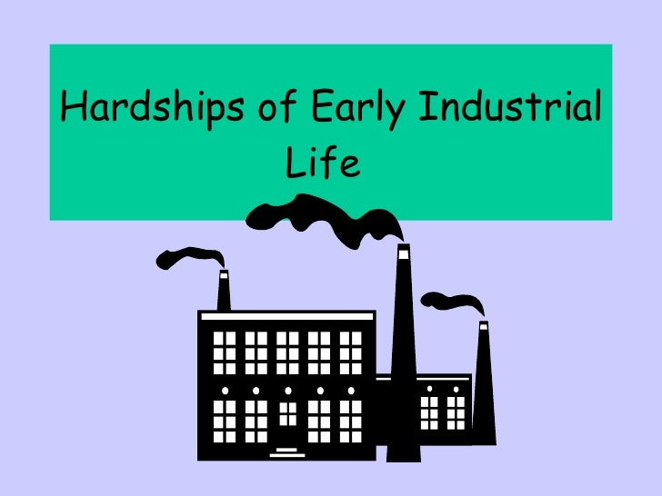 Hardships of Early Industrial Life
