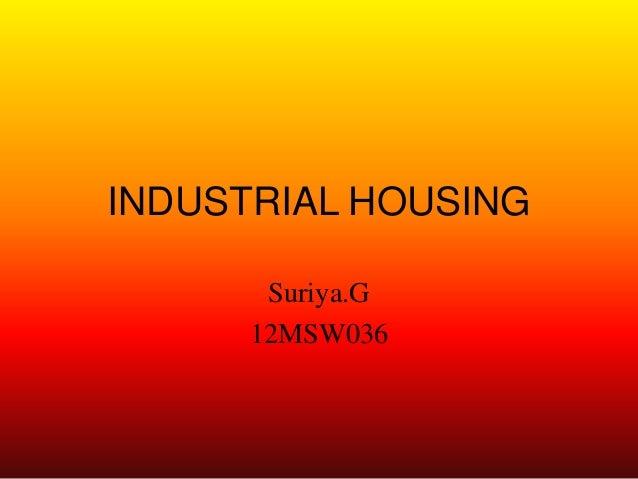 INDUSTRIAL HOUSING Suriya.G 12MSW036