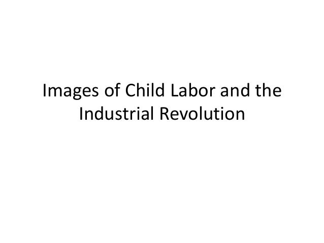 Images of Child Labor and the Industrial Revolution