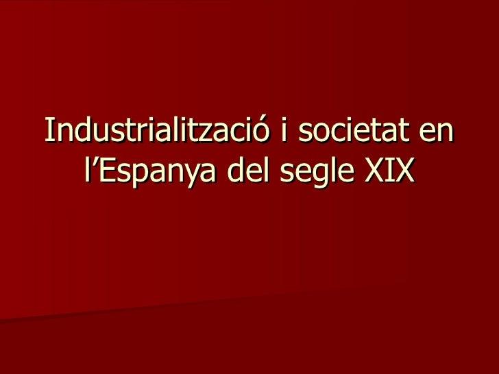 Industrialització i societat en l'Espanya del segle XIX