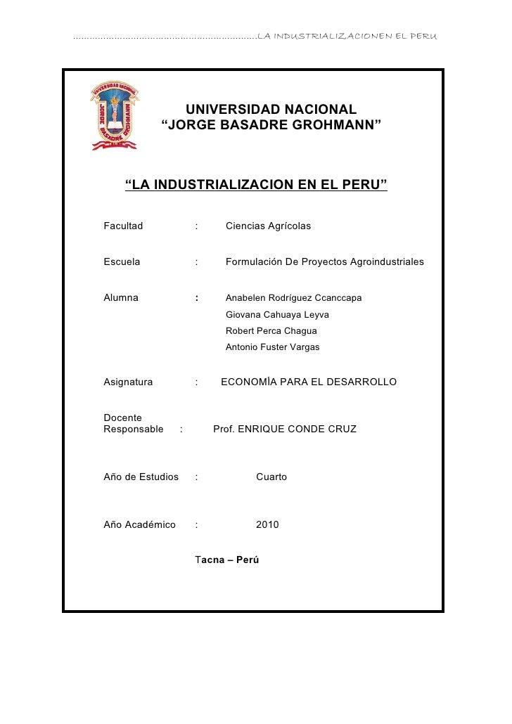 """………………………………………………………….LA INDUSTRIALIZACIONEN EL PERU                    UNIVERSIDAD NACIONAL                 """"JORGE BASAD..."""