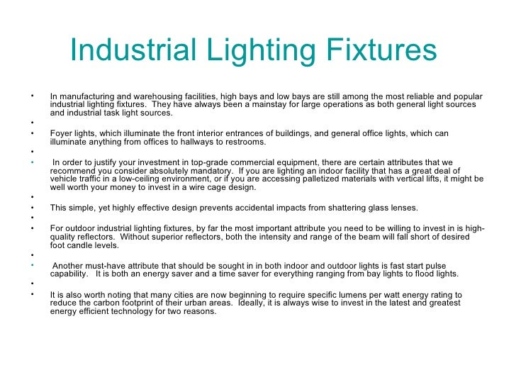 Industrial Lighting Fixtures  <ul><li>In manufacturing and warehousing facilities, high bays and low bays are still among ...