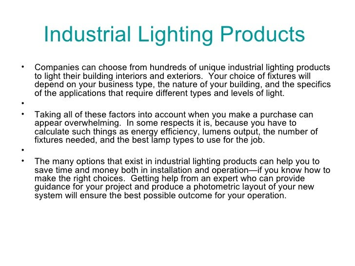 Industrial Lighting Products  <ul><li>Companies can choose from hundreds of unique industrial lighting products to light t...
