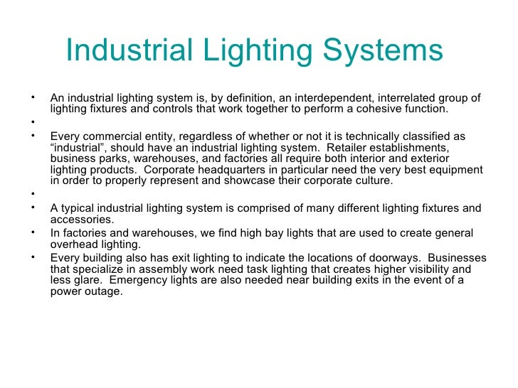 Industrial Lighting Systems  <ul><li>An industrial lighting system is, by definition, an interdependent, interrelated grou...