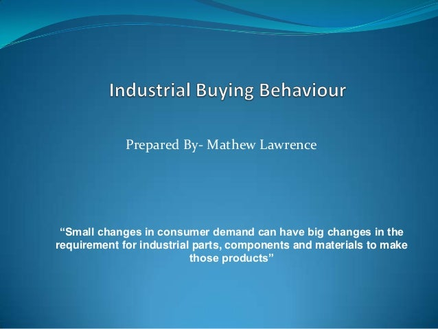 """Prepared By- Mathew Lawrence""""Small changes in consumer demand can have big changes in therequirement for industrial parts,..."""