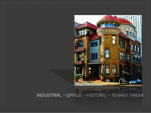 INDUSTRIAL ~ OFFICE ~ HISTORIC ~ TENANT FINISH