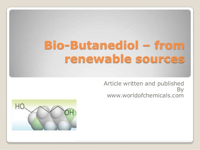 Bio-Butanediol – from renewable sources Article written and published By www.worldofchemicals.com