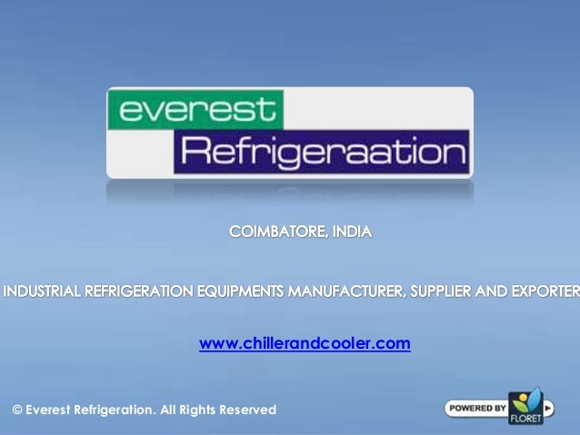 © Everest Refrigeration. All Rights Reservedwww.chillerandcooler.com