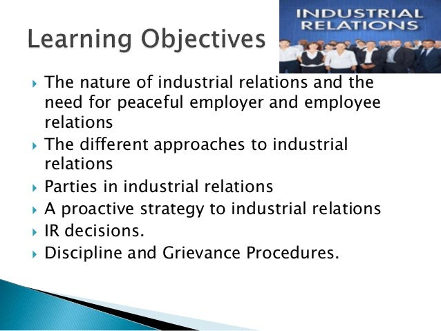 "definition of industrial relations The term 'industrial relations' comprises of two terms: 'industry' and 'relations' ""industry"" refers to ""any productive activity in which an individual (or a group of individuals) is (are) engaged."