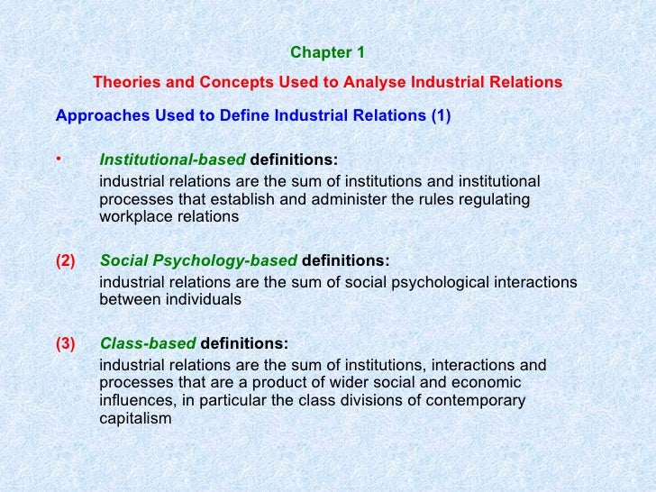 Chapter 1 Theories and Concepts Used to Analyse Industrial Relations <ul><li>Approaches Used to Define Industrial Relation...
