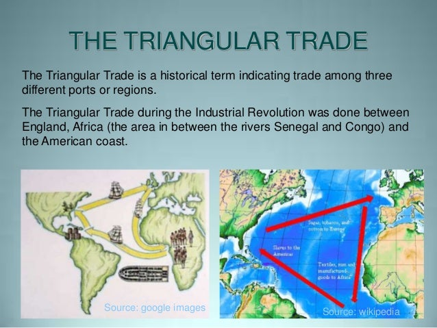 slave trade the industrial revolution A period of economic growth, industrial diversification and export orientation preceded the industrial revolution this export orientation revolved around an americanization of british trade.