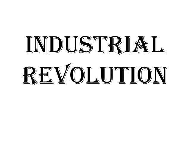 Industrial rev intro ppt