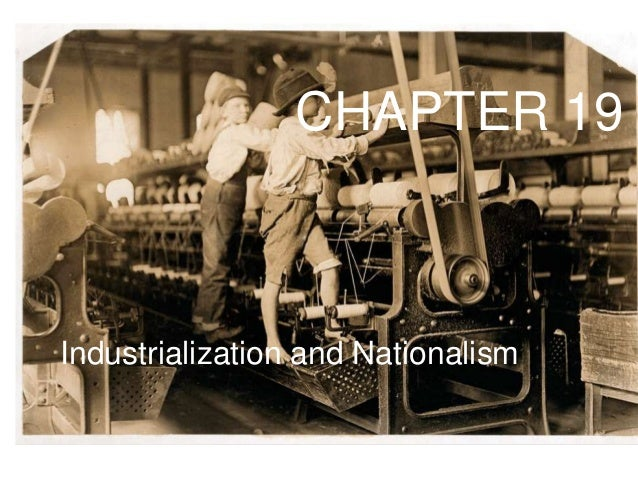 CHAPTER 19Industrialization and Nationalism