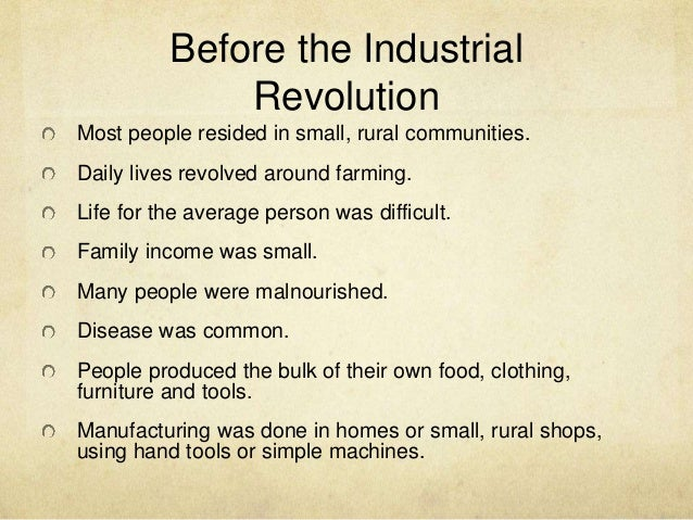 the industrial revolution rural life During the first stage of the industrial revolution because  and 100,000 lives in  london, about one-fifth of  3 this is strictly true only for a country that.