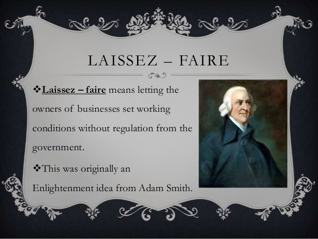 an analysis on the idea of laissez faire Laissez-faire leadership is a hands-off approach that allows followers to set rules and make decisions discover the pros and cons of this style.