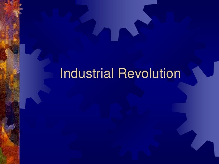 Industrial Revolution<br />