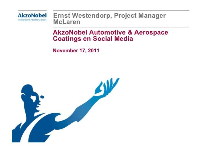 Ernst Westendorp, Project ManagerMcLarenAkzoNobel Automotive & AerospaceCoatings en Social MediaNovember 17, 2011