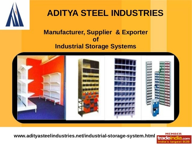 ADITYA STEEL INDUSTRIES Manufacturer, Supplier & Exporter of Industrial Storage Systems  www.adityasteelindustries.net/ind...