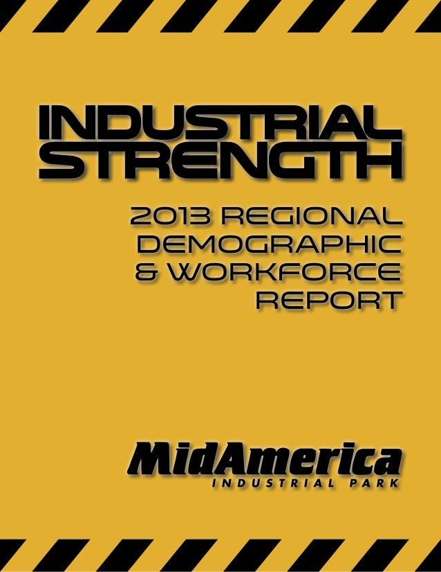 Industrial  strength 2013 regional Demographic & Workforce Report