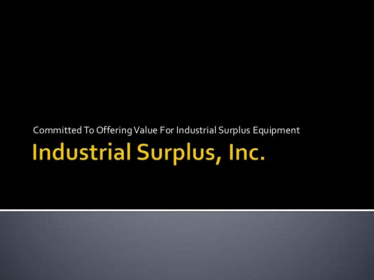 Committed To Offering Value For Industrial Surplus Equipment
