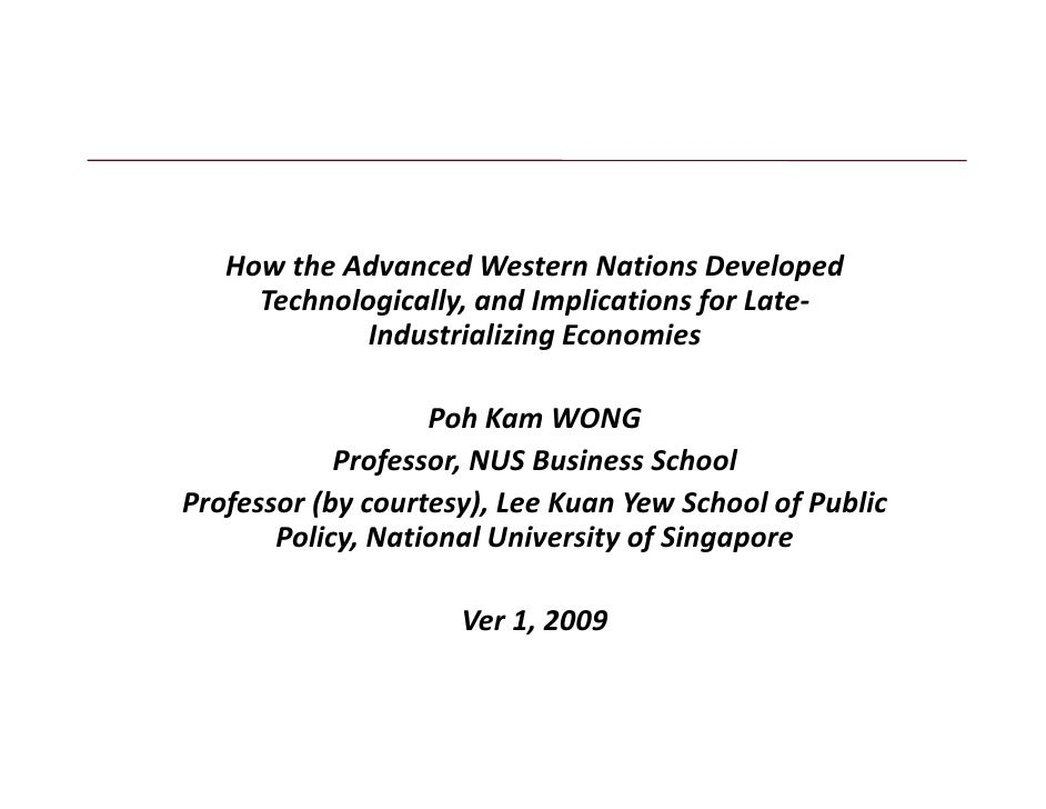 How the Advanced Western Nations Developed       Technologically, and Implications for Late‐              Industrializing ...