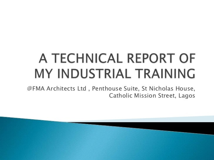 A TECHNICAL REPORT OF MY INDUSTRIAL TRAINING<br /> @FMA Architects Ltd , Penthouse Suite, St Nicholas House, Catholic Miss...