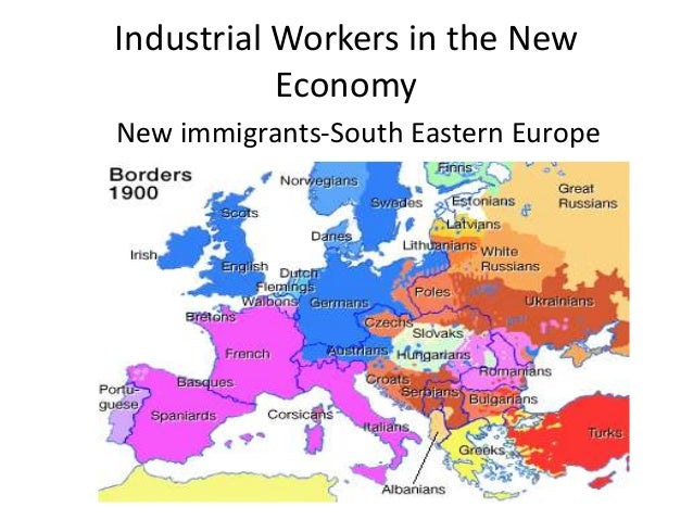 Industrial Workers in the New           EconomyNew immigrants-South Eastern Europe