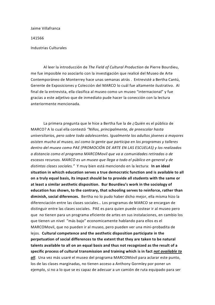 Jaime Villafranca<br />141566<br />Industrias Culturales<br />Al leer la introducción de The Field of Cultural Production ...