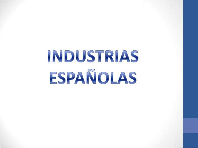 Tipo de industrialización y la industria en España