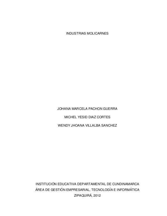 INDUSTRIAS MOLICARNES           JOHANA MARCELA PACHON GUERRA              MICHEL YESID DIAZ CORTES           WENDY JHOANA ...