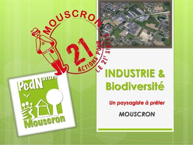 INDUSTRIE & Biodiversité Un paysagiste à prêter MOUSCRON
