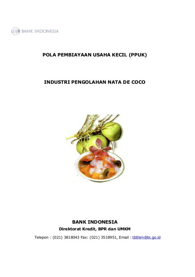 POLA PEMBIAYAAN USAHA KECIL (PPUK)     INDUSTRI PENGOLAHAN NATA DE COCO                   BANK INDONESIA            Direkt...