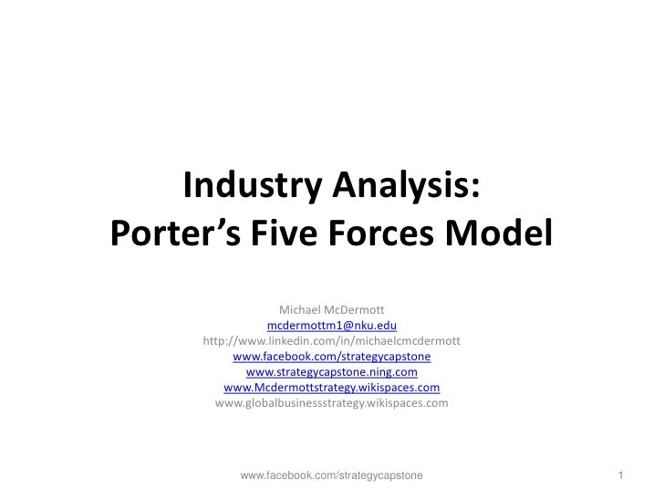 Industry Analysis:Porter's Five Forces Model<br />Michael McDermott<br />mcdermottm1@nku.edu<br />http://www.linkedin.com/...