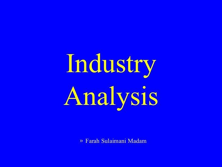 IndustryAnalysis » Farah Sulaimani Madam