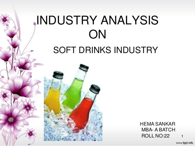 case analysis of the soft drink industry Porter's five forces in action: sample analysis of has become the de facto framework for industry analysis for soft drink include.